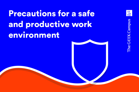 The GrEEK Campus Precautions for a Safe and Productive Work Environment